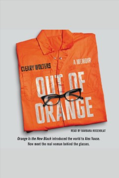 Out of orange: a memoir - Cleary Wolters