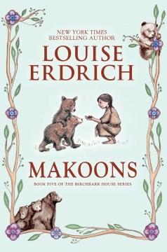Makoons - Louise Erdrich