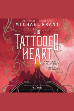 The tattooed heart : Messenger of Fear Series, Book 2. Michael Grant. - Michael Grant