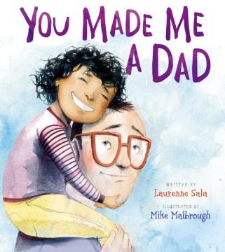 You made me a dad - Laurenne Sala