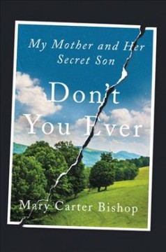 Don't You Ever : My Mother and Her Secret Son - Mary Carter Bishop