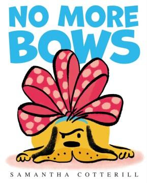 No more bows - Samantha Cotterill
