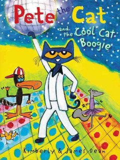 Pete the cat and the cool cat boogie - Kim Dean