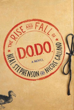 The rise and fall of D.O.D.O. : a novel - Neal Stephenson