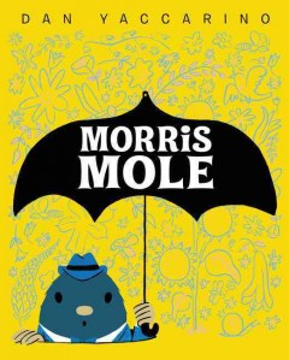 Morris Mole - Dan Yaccarino