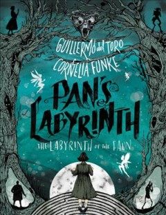 Pan's Labyrinth : The Labyrinth of the Faun - Guillermo del; Williams Toro