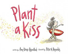 Plant a Kiss Board Book - Amy Krouse; Reynolds Rosenthal