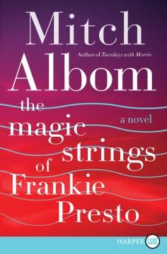 Magic Strings of Frankie Presto - Mitch Albom