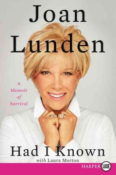 Had I known : a memoir of survival - Joan Lunden