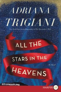 All the stars in heaven : a novel - Adriana Trigiani