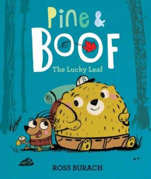 Pine & Boof : the lucky leaf - Ross Burach