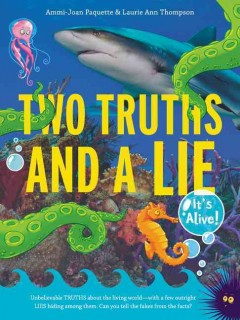 Two truths and a lie : it's alive! - Ammi-Joan Paquette