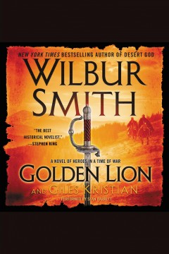 Golden lion : a novel of heroes in a time of war - Wilbur A Smith