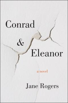 Conrad & Eleanor : a novel - Jane Rogers