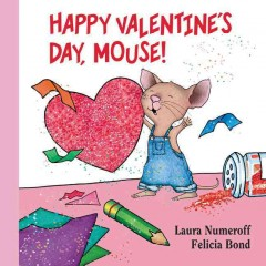 Happy Valentine's Day, Mouse! - Laura Joffe Numeroff