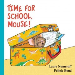 Time for School, Mouse! - Laura Joffe Numeroff