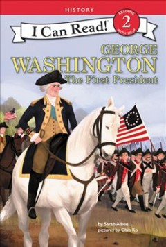 George Washington : the first president - Sarah Albee