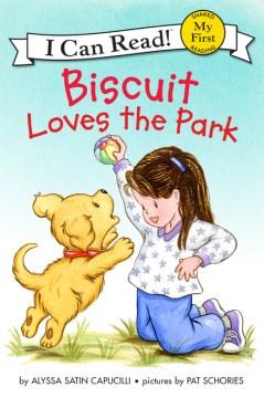 Biscuit loves the park - Alyssa Satin Capucilli
