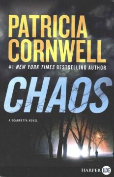 Chaos : a Scarpetta novel - Patricia Daniels Cornwell