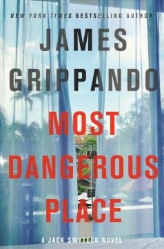 Most Dangerous Place. - James Grippando