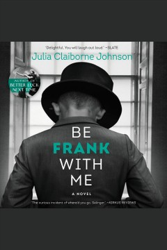 Be frank with me : a novel - Julia Claiborne Johnson