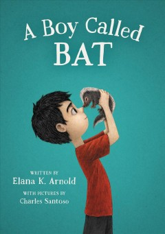 A boy called Bat - Elana K Arnold
