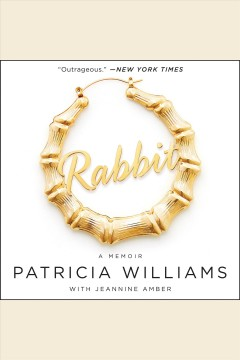 Rabbit : the autobiography of Ms. Pat - Patricia Williams