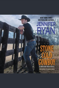 Stone cold cowboy : a Montana men novel - Jennifer Ryan