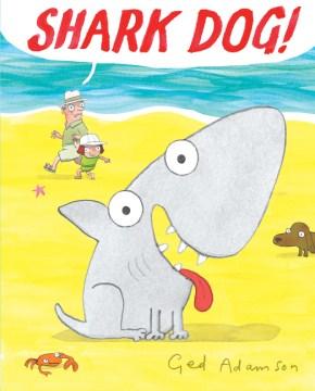 Shark dog! - Ged Adamson
