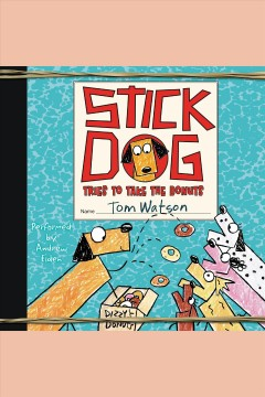 Stick dog tries to take the donuts - Tom (Children's story writer) Watson