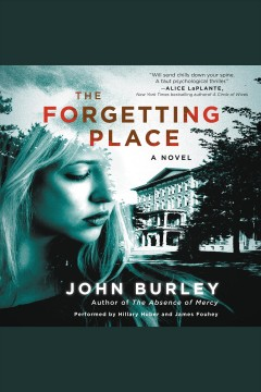 The forgetting place : a novel - John Burley