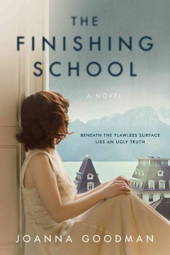 The finishing school : a novel - Joanna Goodman
