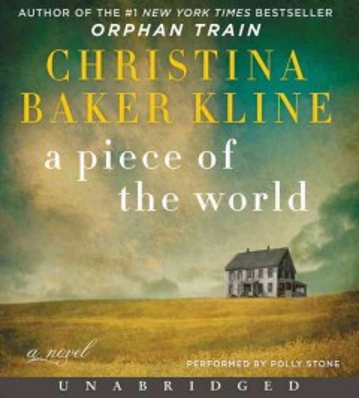 A piece of the world : a novel - Christina Baker Kline