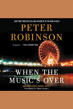 When the music's over : an Inspector Banks novel - Peter Robinson