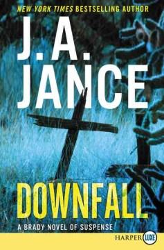 Downfall : A Brady Novel of Suspense - Judith A Jance
