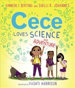 Cece loves science and adventure - Kimberly Derting