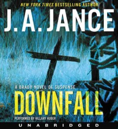 Downfall : a Brady novel of suspense - Judith A Jance