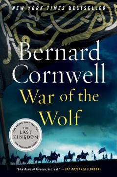 War of the Wolf A Novel : - Bernard Cornwell
