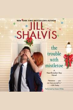The trouble with mistletoe - Jill Shalvis