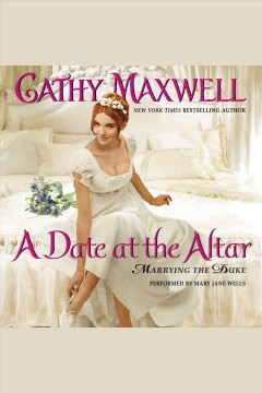 A date at the altar : marrying the Duke - Cathy Maxwell