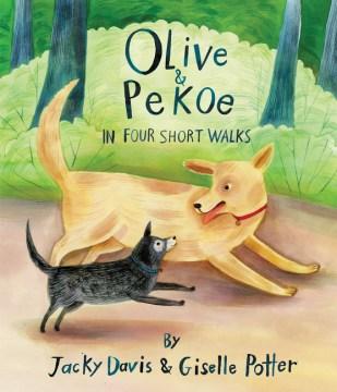 Olive & Pekoe : in four short walks - Jacky Davis