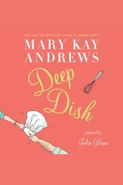 Deep dish : a novel - Mary Kay Andrews