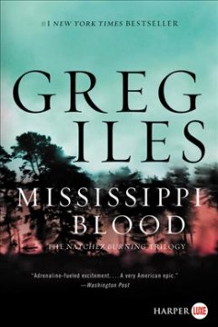 Mississippi blood : a novel - Greg Iles
