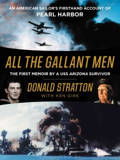 All the gallant men : an American sailor's firsthand account of Pearl Harbor - Donald Stratton