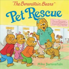 The Berenstain Bears' pet rescue - Mike Berenstain