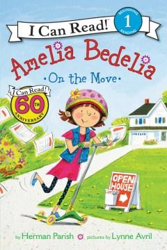 Amelia Bedelia on the move - Herman Parish