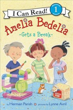 Amelia Bedelia gets a break - Herman Parish
