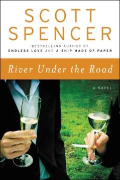 River under the road - Scott Spencer