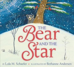 The bear and the star - Lola M Schaefer