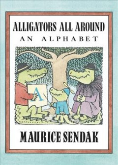 Alligators all around : an alphabet - Maurice Sendak
